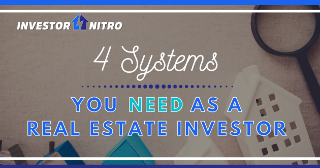 4 Systems You Need as a real estate investor