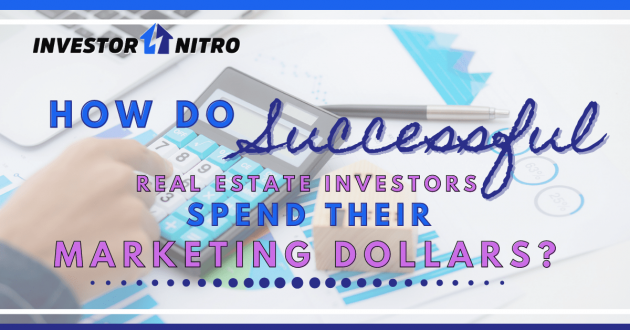 How Do Successful Real Estate Investors Spend Their Marketing Dollars?